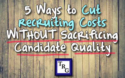 5 Ways to Cut Recruiting Costs Without Sacrificing Candidate Quality
